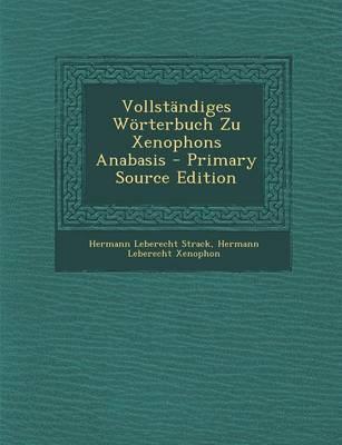 Vollstandiges Worterbuch Zu Xenophons Anabasis