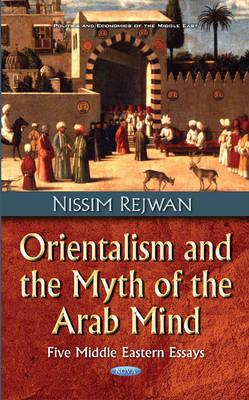 Orientalism and the Myth of the Arab Mind