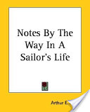 Notes by the Way in a Sailor's Life
