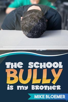 The School Bully Is My Brother