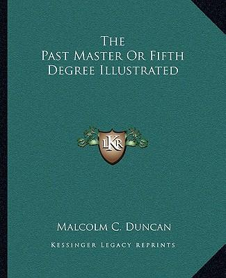 The Past Master or Fifth Degree Illustrated