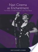 Nazi Cinema as Enchantment