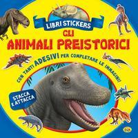 Gli animali preistorici. Con adesivi. Ediz. a colori