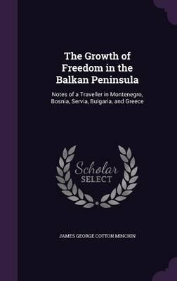 The Growth of Freedom in the Balkan Peninsula