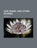 Our Frank; And Other Stories