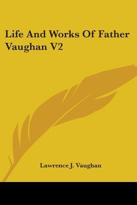Life and Works of Father Vaughan