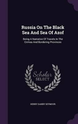 Russia on the Black Sea and Sea of Azof