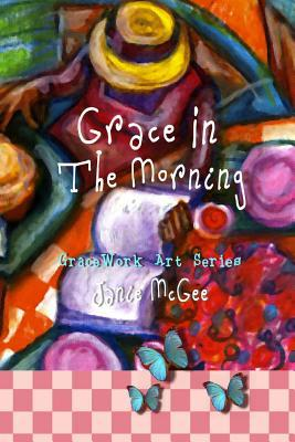 Grace in the Morning