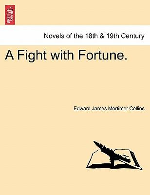 A Fight with Fortune. VOL. II