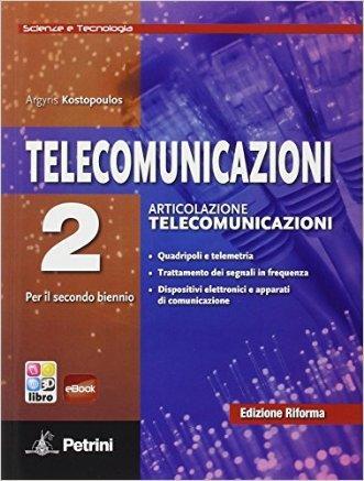 Telecomunicazioni. Scienze e tecnologia. Per le Scuole superiori. Con e-book. Con espansione online