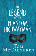 The Legend of the Phantom Highwayman