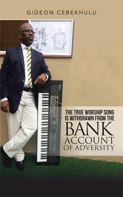 The True Worship Song Is Withdrawn from the Bank Account of Adversity