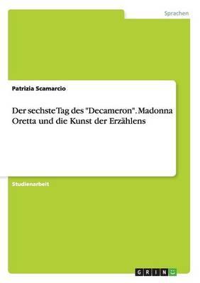 """Der sechste Tag des """"Decameron"""". Madonna Oretta und die Kunst der Erzählens"""