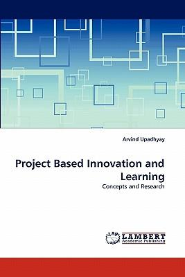 Project Based Innovation and Learning
