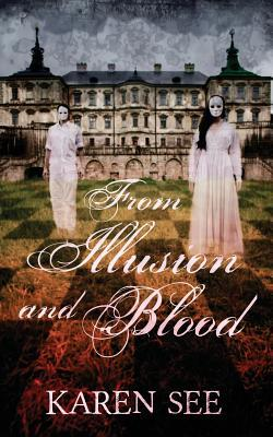 From Illusion and Blood