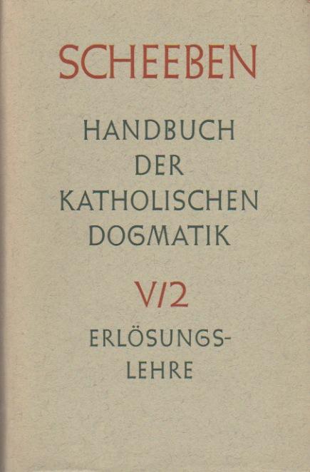 Handbuch der katholischen Dogmatik - Fünftes Buch 2 Erlösungslehre