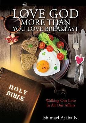 Love God More Than You Love Breakfast