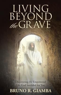 Living Beyond the Grave