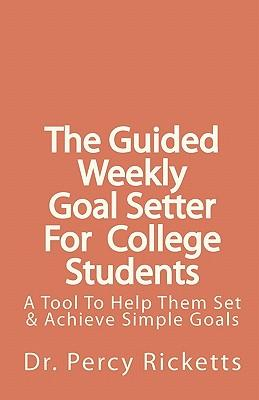 The Guided Weekly Goal Setter for College Students