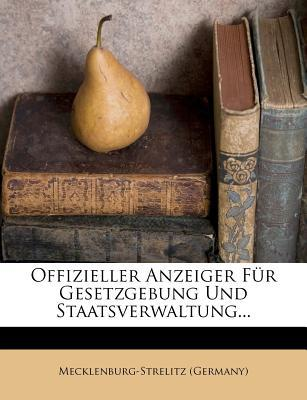 Officieller Anzeiger Fur Gesetzgebung Und Staatsverwaltung, No. 1 -60