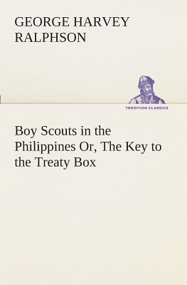 Boy Scouts in the Philippines Or, The Key to the Treaty Box