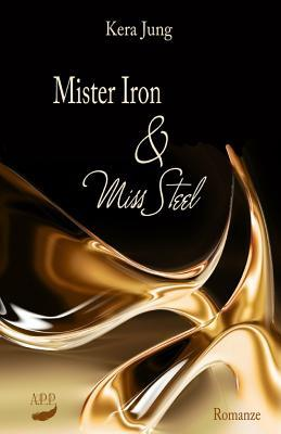 Mister Iron und Miss Steel