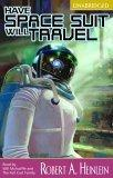 Have Space Suit, Will Travel [UNABRIDGED]