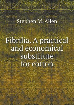 Fibrilia. a Practical and Economical Substitute for Cotton