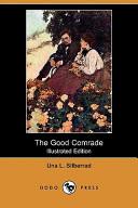 The Good Comrade (Illustrated Edition) (Dodo Press)