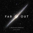 Far Out: A Space-Tim...
