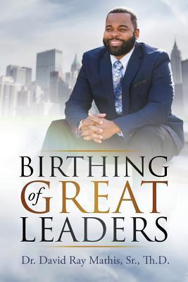 Birthing of Great Leaders