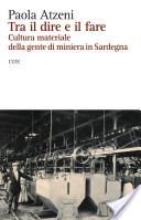 Tra il dire e il fare. Cultura materiale della gente di miniera in Sardegna