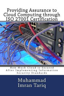 Providing Assurance to Cloud Computing Through Iso 27001 Certification