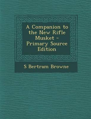 A Companion to the New Rifle Musket