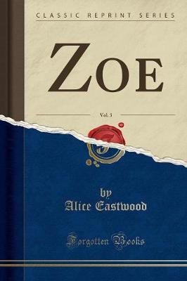 Zoe, Vol. 3 (Classic Reprint)