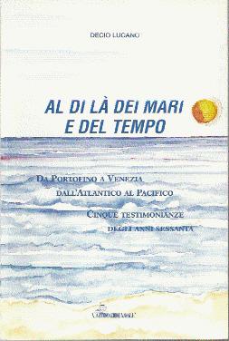 Al di là dei mari e del tempo: da Portofino a Venezia, dall'Atlantico al Pacifico