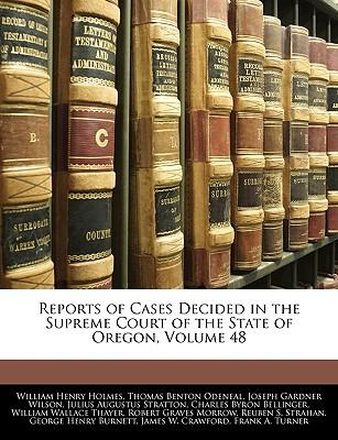 Reports of Cases Decided in the Supreme Court of the State of Oregon, Volume 48