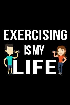 Exercising Is My Life