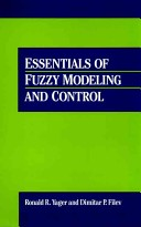 Essentials of fuzzy modeling and control