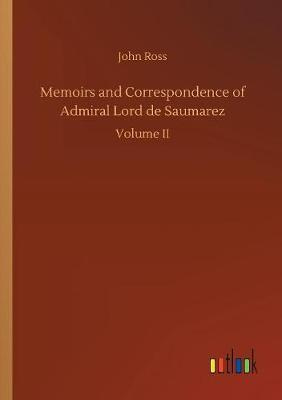 Memoirs and Correspondence of Admiral Lord de Saumarez