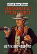 Vengeance at Tyburn Ridge