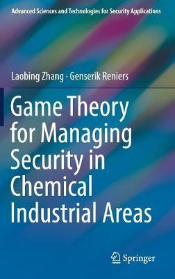 Game Theory for Managing Security in Chemical Industrial Areas