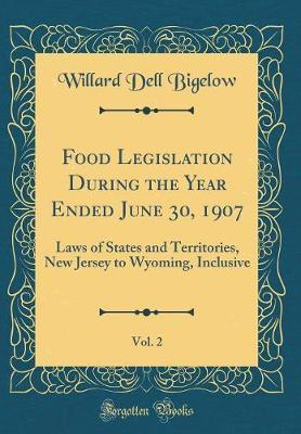 Food Legislation During the Year Ended June 30, 1907, Vol. 2