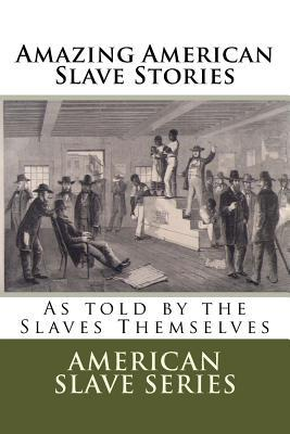 Amazing American Slave Stories
