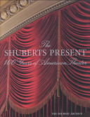 Shuberts present, one hundred years of great American theater