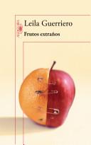 Frutos extraños (Crónicas reunidas 2001-2008)
