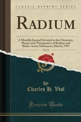 Radium, Vol. 12