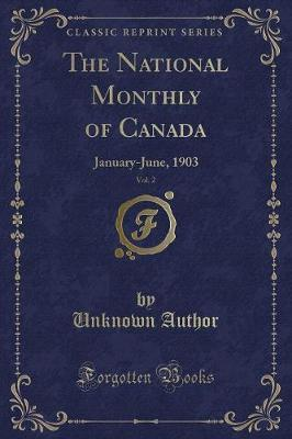 The National Monthly of Canada, Vol. 2