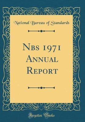 Nbs 1971 Annual Report (Classic Reprint)