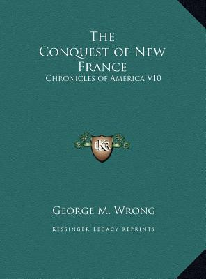 The Conquest of New France the Conquest of New France